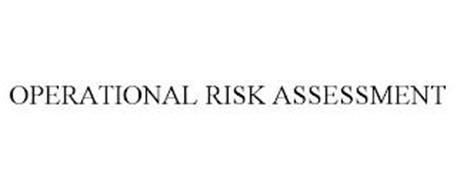 OPERATIONAL RISK ASSESSMENT