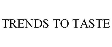 TRENDS TO TASTE