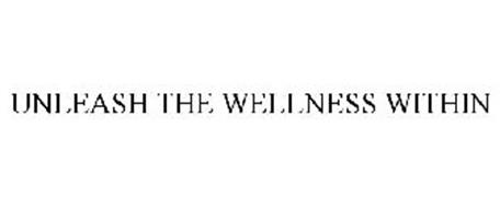 UNLEASH THE WELLNESS WITHIN