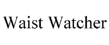 WAIST WATCHER