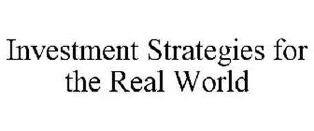 INVESTMENT STRATEGIES FOR THE REAL WORLD