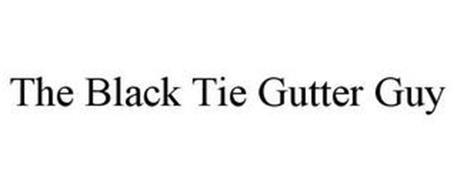 THE BLACK TIE GUTTER GUY