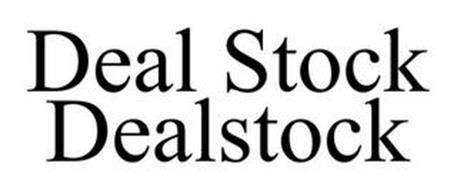 DEAL STOCK DEALSTOCK