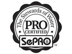 THE STEWARDS OF WATER PRO CERTIFIED SEPRO
