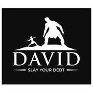DAVID SLAY YOUR DEBT