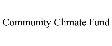 COMMUNITY CLIMATE FUND