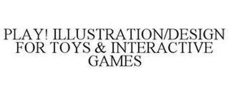 PLAY! ILLUSTRATION/DESIGN FOR TOYS & INTERACTIVE GAMES
