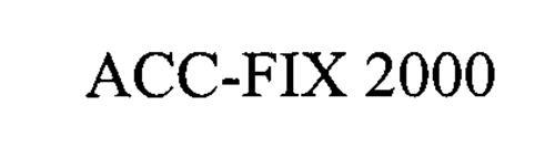 ACC-FIX 2000