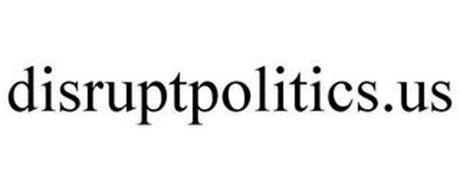 DISRUPTPOLITICS.US