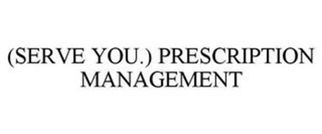(SERVE YOU.) PRESCRIPTION MANAGEMENT