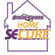 SERVICE ELECTRIC HOME SECURE