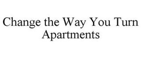 CHANGE THE WAY YOU TURN APARTMENTS