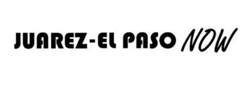 JUAREZ - EL PASO NOW