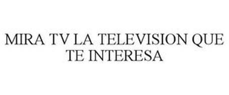 MIRA TV LA TELEVISION QUE TE INTERESA