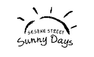 SESAME STREET SUNNY DAYS