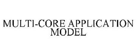 MULTI-CORE APPLICATION MODEL