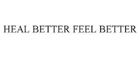 HEAL BETTER FEEL BETTER