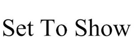 SET TO SHOW