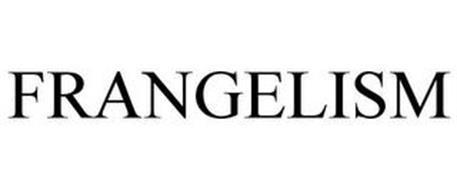 FRANGELISM