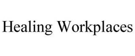 HEALING WORKPLACES
