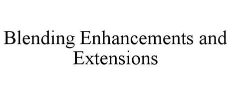 BLENDING ENHANCEMENTS & EXTENSIONS