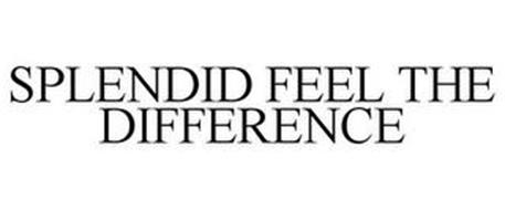SPLENDID FEEL THE DIFFERENCE