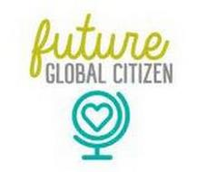 FUTURE GLOBAL CITIZEN