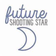 FUTURE SHOOTING STAR