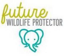 FUTURE WILDLIFE PROTECTOR