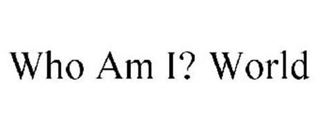WHO AM I? WORLD