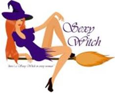 SEXY WITCH THERE'S A SEXY WITCH IN EVERY WOMAN