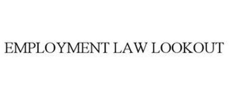 EMPLOYMENT LAW LOOKOUT