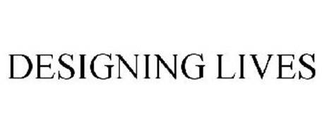 DESIGNING LIVES