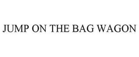 JUMP ON THE BAG WAGON