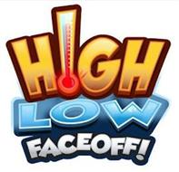 """""""HIGH LOW FACEOFF!"""""""