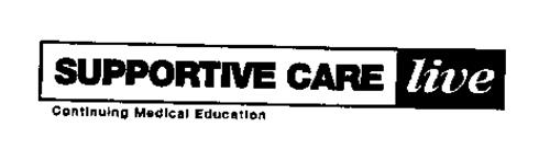 SUPPORTIVE CARE LIVE CONTINUING MEDICALEDUCATION