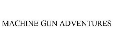 MACHINE GUN ADVENTURES