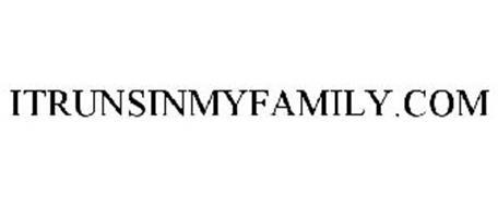 ITRUNSINMYFAMILY.COM
