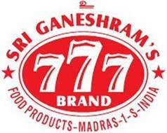 SRI GANESHRAM'S 777 BRAND FOOD PRODUCTS - MADRAS -1-S-INDIA