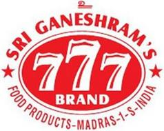 SRI GANESHRAM'S 777 BRAND FOOD PRODUCTS- MADRAS -1-S-INDIA