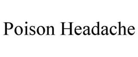 POISON HEADACHE