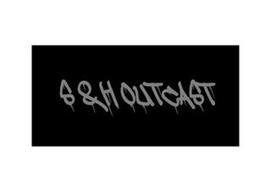 S&H OUTCAST