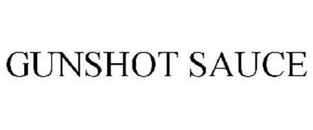 GUNSHOT SAUCE