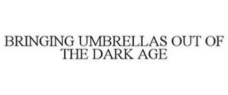BRINGING UMBRELLAS OUT OF THE DARK AGE