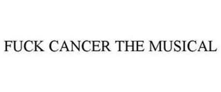 FUCK CANCER THE MUSICAL