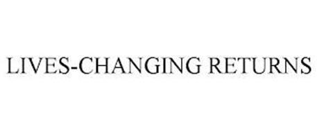 LIVES-CHANGING RETURNS