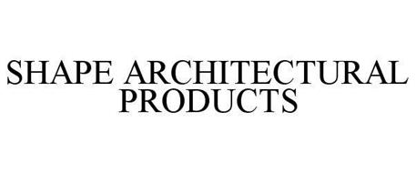 SHAPE ARCHITECTURAL PRODUCTS