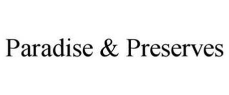 PARADISE & PRESERVES