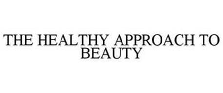 THE HEALTHY APPROACH TO BEAUTY