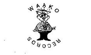 W WAAKO RECORDS